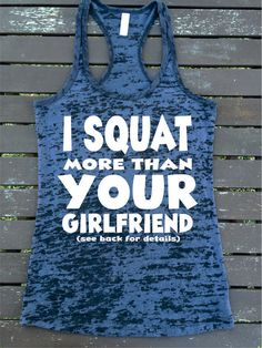 I SQUAT more than YOUR Girlfriend see back for details Burnout Racerback Athletic Fit  Tank Top Workout Gym Fitness Running Motivational