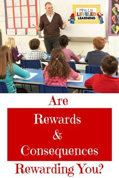 Rewards and consequences have their pros and cons. See what you think. | class management | teaching tips | student rewards | student behavior | setting learning goals | student progress | assessment strategies