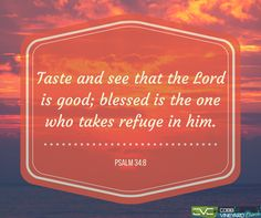 Psalm 34:8  #Scripture #quotes #Bible #Cobbvineyard #verse cobbvineyard.com
