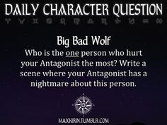 ★ DAILY CHARACTER QUESTION ★ Big Bad Wolf Who is the one person who hurt your Antagonist the most? Write a scene where your Antagonist has a nightmare about this person. Want to publish a story inspired by this prompt? Click here to read the guidelines~ ♥︎ And, if you're looking for more writerly content, make sure to follow me: maxkirin.tumblr.com!