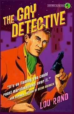 """Read """"The Gay Detective"""" by Lou Rand available from Rakuten Kobo. Set in the fictional Bay City, a thinly disguised San Francisco circa The Gay Detective is a hardboiled camp novel. Detective, Gay, Lesbian, Vintage Book Covers, Vintage Comics, Pulp Fiction, Paperback Books, Novels, Libros"""