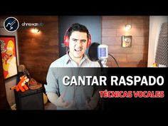 CLASES DE CANTO | Como cantar Raspado | Técnicas Vocales Para Raspar la ...