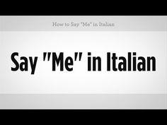 "Multiple ways to say ""Me"" in Italian - EverybodyLovesItalian.com"