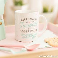 """Taza """"Mi poder favorito es poder estar contigo"""", es la taza que, si para el año está, me gustaría comprarle a mi marido... porque el texto es verdad verdadera :DD #mrwonderfulshop"""