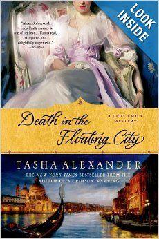 Death in the Floating City: A Lady Emily Mystery (Lady Emily Mysteries): Tasha Alexander: 9781250029768: Amazon.com: Books