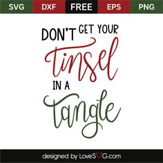 *** FREE SVG CUT FILE for Cricut, Silhouette and more *** Don't get your tinsel in a tangle