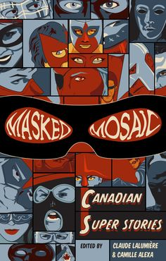 Masked Mosaic / Canadian Super Stories