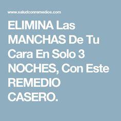 ELIMINA Las MANCHAS De Tu Cara En Solo 3 NOCHES, Con Este REMEDIO CASERO.
