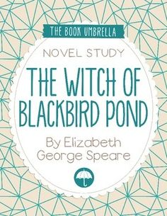 The Witch of Blackbird Pond by Elizabeth George Speare Novel Study $