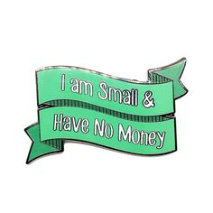 I Am Small - John Mulaney Inspired Lapel Pin