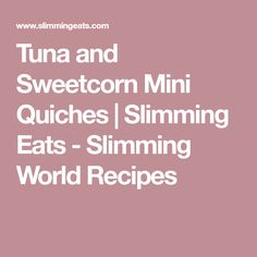 Tuna and Sweetcorn Mini Quiches | Slimming Eats - Slimming World Recipes