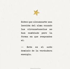 Sobre la Marcha... Poetry Quotes, Book Quotes, Words Quotes, Me Quotes, More Than Words, Some Words, Positive Vibes, Positive Quotes, Love Phrases