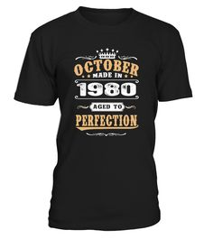 1980 October Aged to Perfection  #birthday #october #shirt #gift #ideas #photo #image #gift #costume #crazy #nephew #niece