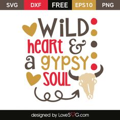 *** FREE SVG CUT FILE for Cricut, Silhouette and more *** Wild heart & a Gypsy Soul