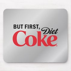 Ad: Expires soon! : But First Diet Coke Mouse Pad Coca Cola Gifts, Coca Cola Shop, Coca Cola Merchandise, Coca Cola Kitchen, Shops, Diet Coke, Custom Mouse Pads, Marketing Materials, White Elephant Gifts