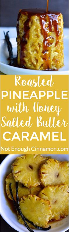 Roasted Pineapple with Honey and Salted Butter Caramel - Can you believe this amazing dessert is refined sugar free? Try this honey caramel sauce recipe ASAP!