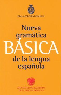 Nueva gramática básica de la lengua española / Real Academia Española, Asociación de Academias de la Lengua Española