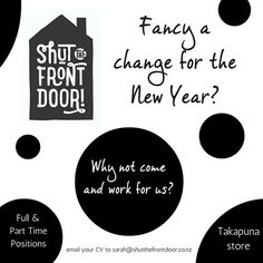 If you are looking for a fun new job in the new year then get in touch. Great staff discounts! #newyearnewjob #shutthefrontdoorstore