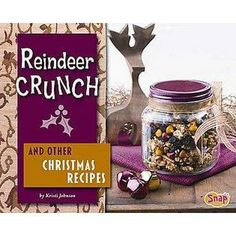 """Reindeer Crunch and Other Christmas Recipes (Hardcover). Provides fun and unique recipes for Christmas including reindeer crunch, triple chocolate fudge, and gumdrop soda pop cupcakes. Includes easy instructions and a helpful tools glossary with photos""""-Provided by publisher.. Price: $26.65"""