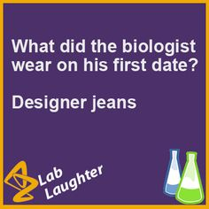 What did the biologist wear on his first date?