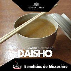 Daisho: Benefícios do Missoshiro. Acompanhe na Revista DÁvila as matérias semanais da Mariquinha e também de todos os outros parceiros. http://ift.tt/1UOAUiP (link na bio).