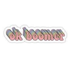 Okay Boomer Sticker Sticker in 2020 Funny iphone