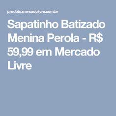 Sapatinho Batizado Menina Perola - R$ 59,99 em Mercado Livre