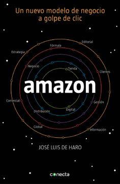 """""""Amazon"""" de José Luis de Haro. La historia de Amazon está íntimamente ligada a la visión de su fundador Jeff Bezos y a su obsesión por transformar el comercio electrónico, y desarrollar una nueva forma de comprar sin fronteras a golpe de clic. En este proceso ha logrado trastocar modelos de negocio que llevan décadas funcionando. 658 HAR ama. 18/8/2014"""