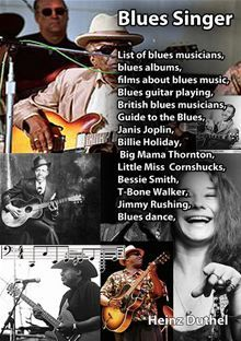 p Blues Singer: List of blues musicians, blues albums, films about blues music,Blues guitar playing, British blues musicians, Guide to the Blues,Janis Joplin, Billie Holiday, Big Mama Thornton…  read more at Kobo.