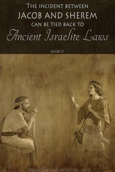While the interaction between Sherem and Jacob can be interpreted and applied on many levels, a close reading of this account from an ancient legal perspective helps modern readers better understand what is an important underlying legal issue in the story.