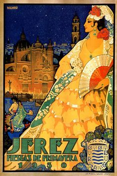 Travel poster for the Jerez Fiestas de Primavera (the Jerez Spring Festivals) 1930 Old Posters, Retro Poster, Poster Ads, Vintage Travel Posters, Illustrations And Posters, Vintage Postcards, Poster Prints, Vintage Advertisements, Vintage Ads