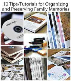 10 Tips / tutorials for organizing and preserving family memories and photos.