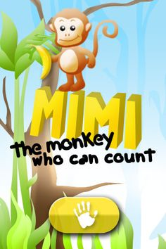 With Mimi, your kids (from 3 to 7) will have fun learning how to count and how to do simple additions.