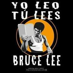 Yo leo, tú lees, BRUCE LEE - Perfect for -er/-ir verbs lesson. Can´t stop laughing! Spanish Puns, Spanish Posters, Funny Spanish Memes, Spanish Lessons, Learn Spanish, Spanish Grammar, Spanish 101, Spanish Phrases, Spanish Vocabulary