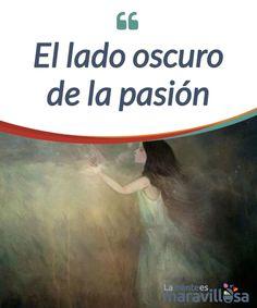 El lado oscuro de la pasión    Según la #filósofa Ana Carrasco Conde, todos guardamos en nuestro #interior un lado oscuro de la #pasión que nos invita al mal desde el principio de la vida  #Curiosidades