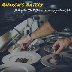 Andrea's Eatery: Plating the World Cuisine in True Signature Style
