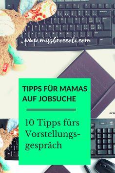 Tipps für Mamas auf Jobsuche. Die #Stellensuche wird als Mama nicht einfacher. Mit diesen Tipps gelingt ein #Vorstellungsgespräch gut und du bist gut vorbereitet. #Jobsuche #Mama #tipps