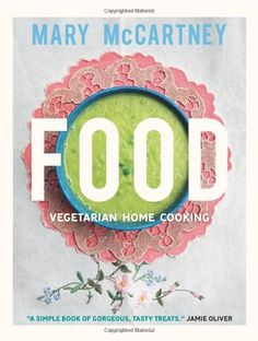 Food: Vegetarian Home Cooking by Mary McCartney http://www.amazon.com/dp/1454907266/ref=cm_sw_r_pi_dp_2lmwvb1MAZN42