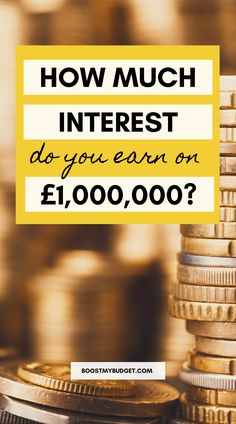 Text overlay: how much interest do you earn on £1,000,000? Background: stack of coins. Bank Rate, Global Stock Market, Text Overlay, Winning The Lottery, Millionaire Lifestyle, Money Saving Tips, Way To Make Money, Personal Finance