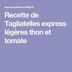 Recette de Tagliatelles express légères thon et tomate