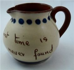 """""""Lost time is never found"""""""