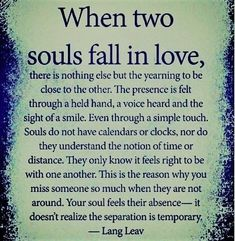 Your Soulmate Is Not Someone That Comes Into Your Life Peacefully