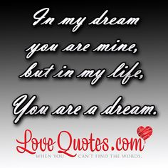 Sweet I Love You Quotes | ... /in-my-dream-you-are-mine-but-in-my-life-you-are-a-dream-love-quote
