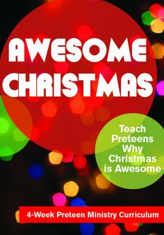 Teach Preteen's how Awesome Christmas is http://www.childrens-ministry-deals.com/products/awesome-christmas-preteen-ministry-christmas-curriculum