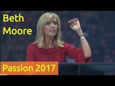Passion 2017: Beth Moore (Session 3) - YouTube