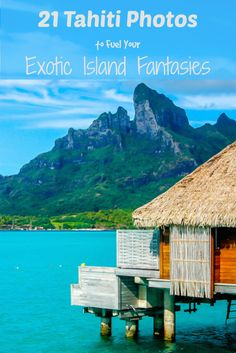 Is Tahiti on your travel bucket list? Here's 21 Beautiful Tahiti Photos to Fuel Your Exotic Island Fantasies including over-water bungalows, mystic mountains, rainbows, dolphins, sunsets & more! We hope they'll inspire you to make your own travel dreams come true!