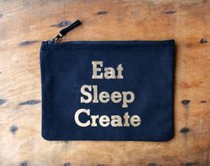 Eat Sleep Create make up pouch / pencil case by invisiblecrown Invisible Crown, Eat Sleep, Pouch, Pencil, Make Up, Create, Unique Jewelry, Handmade Gifts, Bags