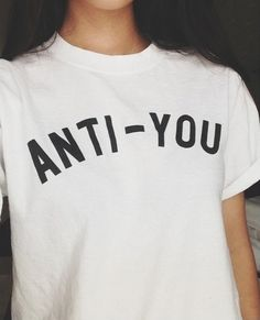 Hi and Welcome to Stupid Fashion      For sale are these cool Anti you Printed T-shirts!      Seen all over TUMBLR and fashion blogs !      Thank