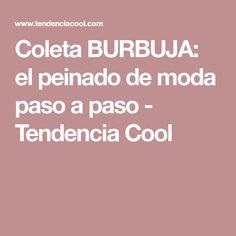 Coleta BURBUJA: el peinado de moda paso a paso - Tendencia Cool