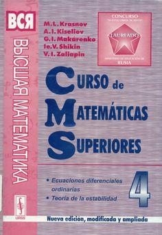 Código: MAT 139 C VOL.4  Título: Curso de matemáticas superiores Autor: Krasnov, Mikhail Leontévich Pie de Imprenta: Moscú : URSS, cop. 2007